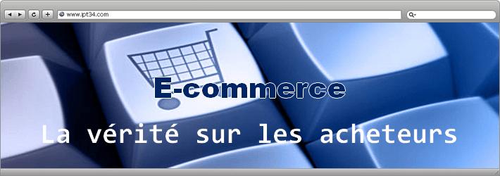 La vérité sur les acheteurs du E-commerce